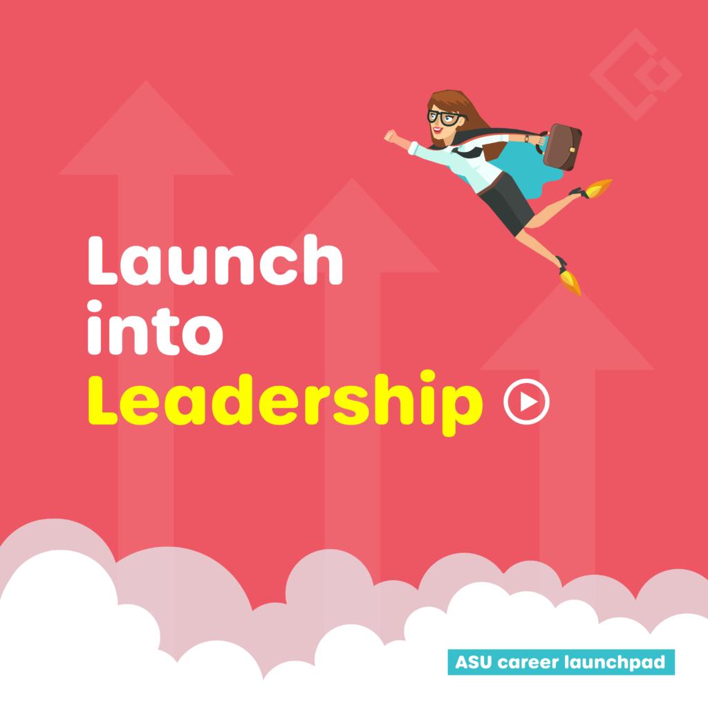ASU Launch into Leadership
