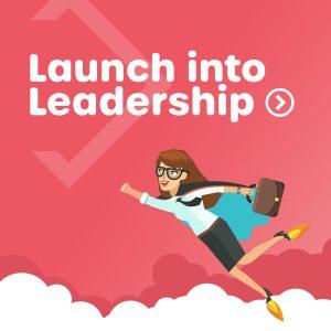 Launch into Leadership